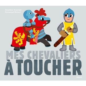 Mes Chevaliers à Toucher Docus à Toucher 3 à 6 ans Éditions Milan 125550