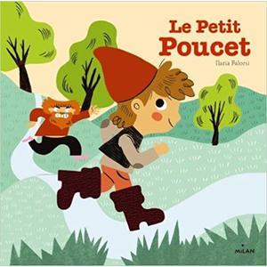 Le Petit Poucet Contes et Comptines à Toucher 3 à 6 ans Éditions Milan 125567