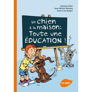 Un Chien à la Maison: Toute une Education 64 pages Éditions Eugène ULMER 125605