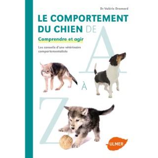 Comportement du Chien de A à Z 256 pages Éditions Eugène ULMER 125624