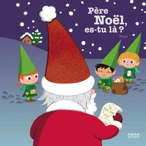 Père Noël Es-tu Là ? Contes et Comptines à Toucher 1 à 3 ans Éditions Milan 162573