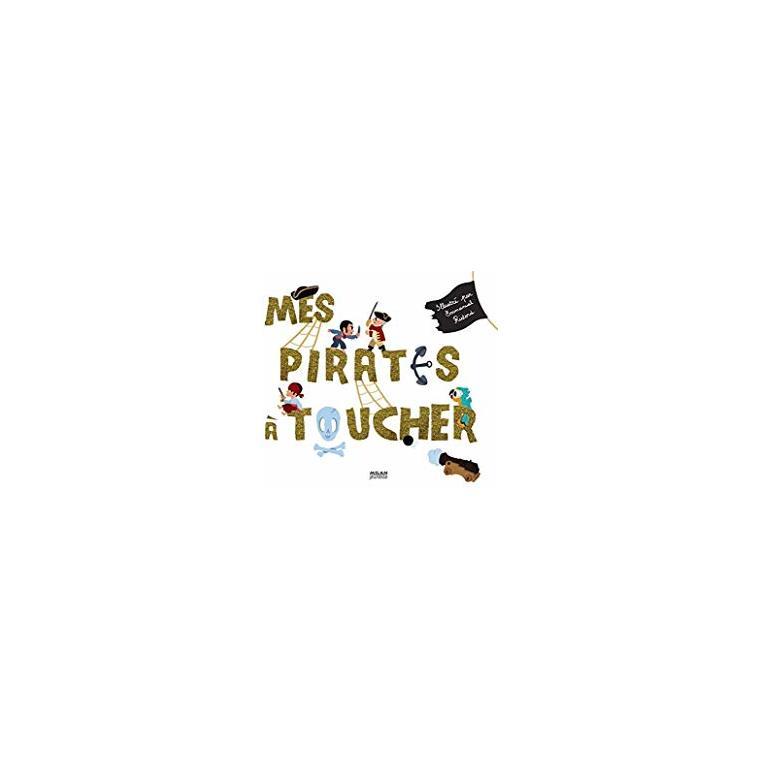 Mes Pirates à Toucher Docus à Toucher 3 à 6 ans Éditions Milan 185360