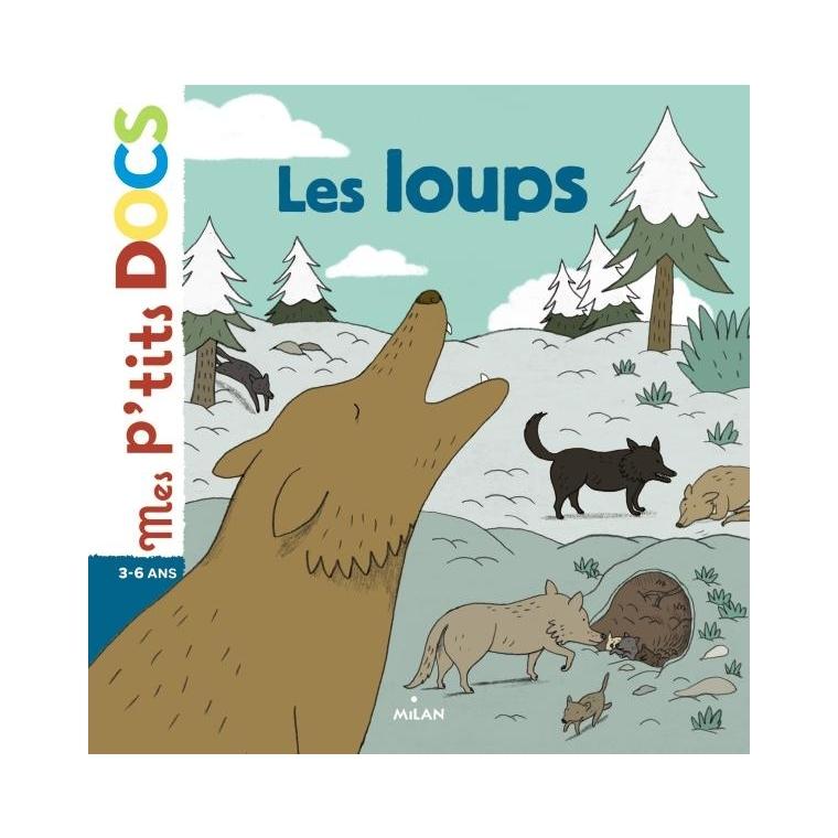 Les Loups Mes P'tits Docs 3 à 6 ans Éditions Milan 187466