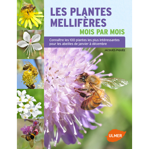 Les Plantes Mellifères Mois par Mois 192 pages Éditions Eugène ULMER 210440