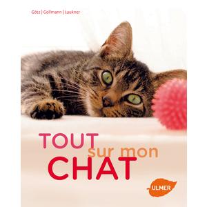 Tout sur mon Chat 192 pages Éditions Eugène ULMER 210740