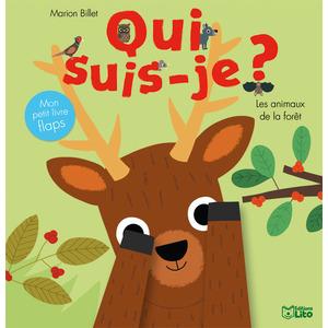 Les Animaux de la Forêt Qui Suis-je ? 0 à 3 ans Éditions Lito 223471