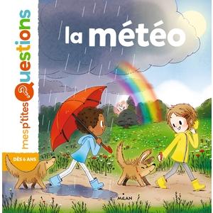 La Météo Mes P'tites Questions 6 à 10 ans Éditions Milan 229727
