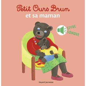 Petit Ours Brun et sa Maman 1 à 3 ans Bayard Jeunesse 255347