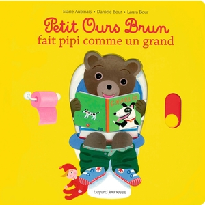 Petit Ours Brun fait Pipi comme un Grand 2 à 4 ans Bayard Jeunesse 255361