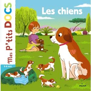 Les Chiens Mes P'tits Docs dès 3 ans Éditions Milan 256072