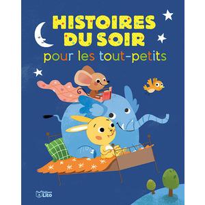 Histoires du Soir pour les Tout-petits Histoires pour les tout-petits 18 mois Éditions Lito 265600