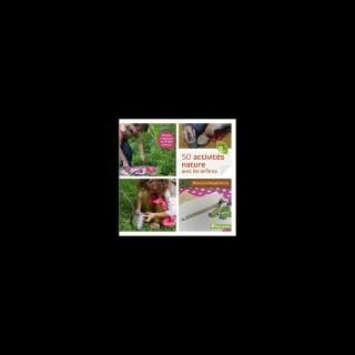 50 activités nature avec les enfants - Facile et Bio 265896