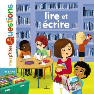 Lire et Écrire Mes P'tites Questions dès 6 ans Éditions Milan 273331