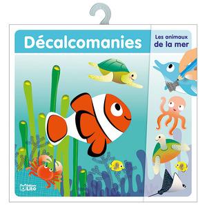 Les Animaux de la Mer Mes Premières Décalcomanies de 4 à 6 ans Éditions LITO 282616