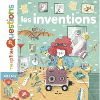 Les Inventions Mes P'tites Questions 6 à 10 ans Éditions Milan 289174