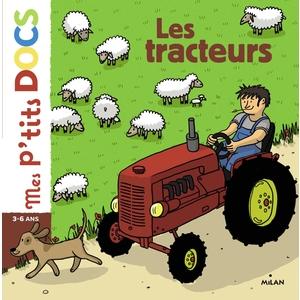 Les Tracteurs Mes Petits Docs 3 à 6 ans Éditions Milan 289177
