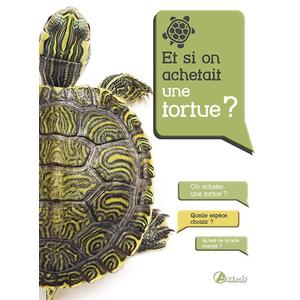 Et si on achetait une tortue ? Editions Artemis 293484