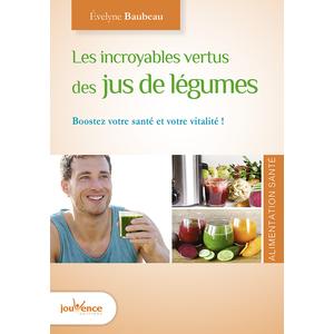 Les incroyables vertus des jus de légumes aux éditions Jouvence 297095