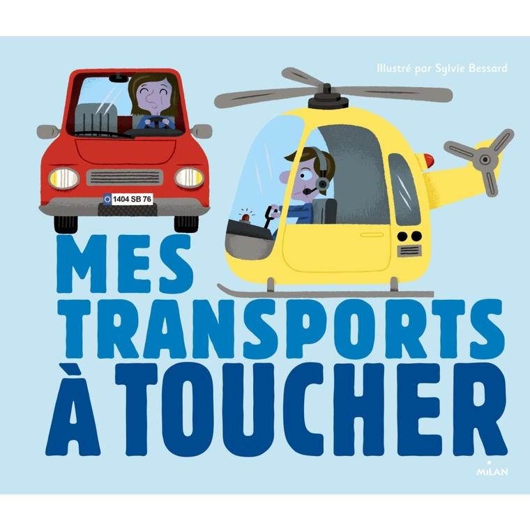 Mes Transports à Toucher Docus à Toucher 3 à 6 ans Éditions Milan 217315