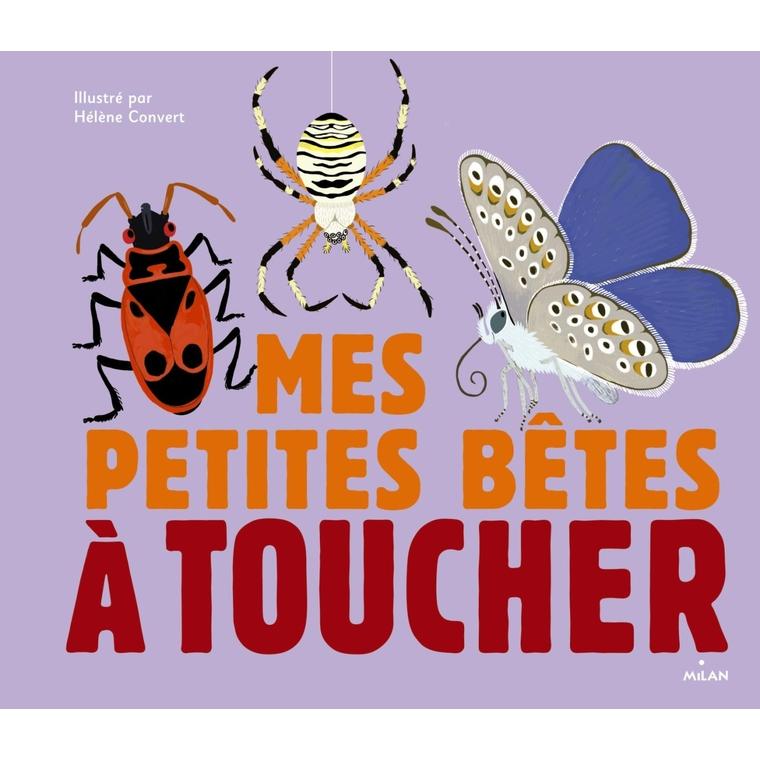 Les Petites Bêtes à Toucher Docus à Toucher 3 à 6 ans Éditions Milan 229828