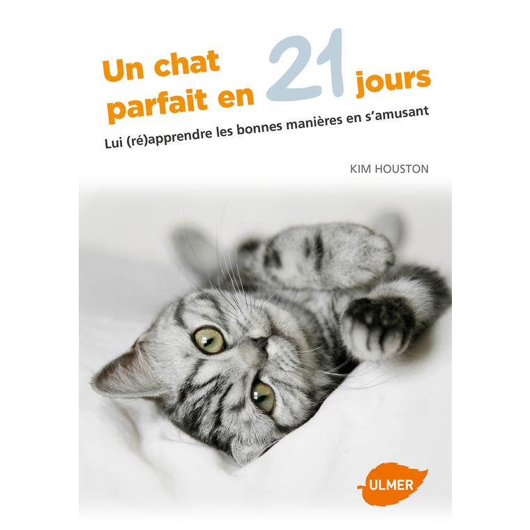Un Chat Parfait en 21 Jours  96 pages Éditions Eugène ULMER 252636