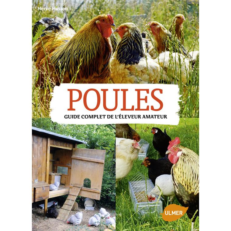 Poules. Guide Pratique de l'Eleveur Amateur 256 pages Éditions Eugène ULMER 252639