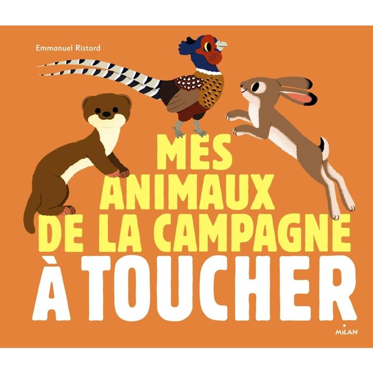 Mes Animaux de la Campagne à Toucher Docus à Toucher dès 3 ans Éditions Milan 256082