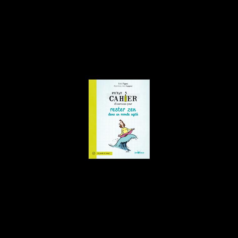 Petit cahier d'exercices pour rester zen 258799