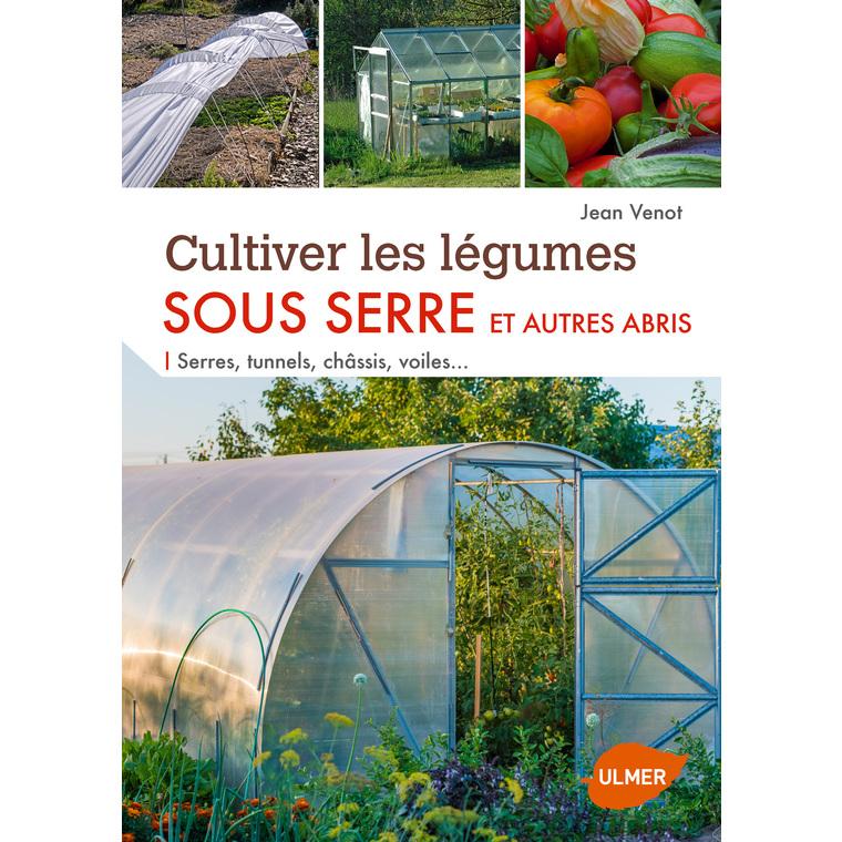 Cultiver les Légumes sous Serre 144 pages Éditions Eugen ULMER 282543