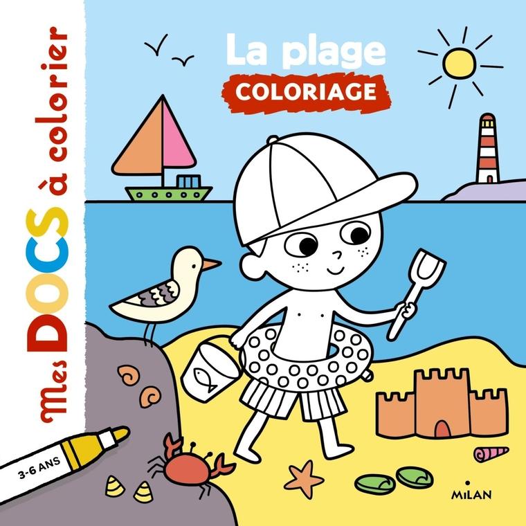 La Plage Mes Docs à Colorier 3 à 6 ans Éditions Milan 289208