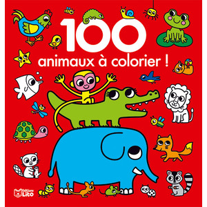 100 Animaux à Colorier 100 Images à Colorier 3 ans Éditions Lito 309362