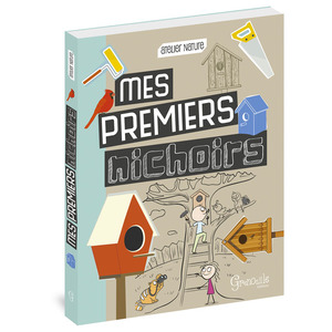 Mes premiers nichoirs. Editions Grenouille 343489