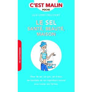 Le sel : sante, beauté, maison. Editions Leducs 344357