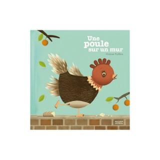 Une Poule sur un Mur Contes et Comptines à Toucher 3 à 6 ans Éditions Milan 38366