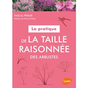 Pratique de la Taille Raisonnée des Arbustes 256 pages Éditions Eugen ULMER 394706