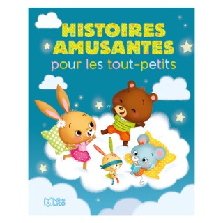 Histoires Amusantes pour les Tout-petits Histoires pour les Tout-petits 18 mois Éditions Lito 395953