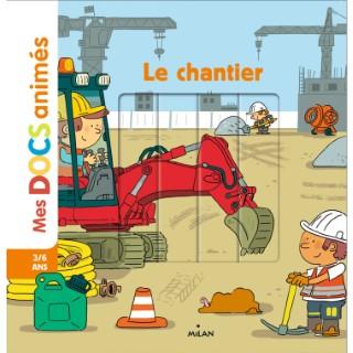 Le Chantier Mes Docs Animés dès 3 ans Éditions Milan 398463