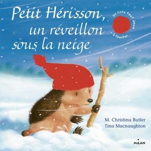 Petit Hérisson Un Réveillon sous la Neige Petit Hérisson dès 3 ans Éditions Milan 398685