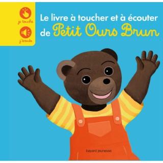Le Livre à Toucher et à Écouter avec Petit Ours Brun dès 1 an Bayard Jeunesse 399073