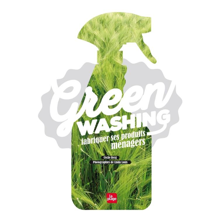 Green washing - fabriquer ses produits ménagers éditions La plage 325651