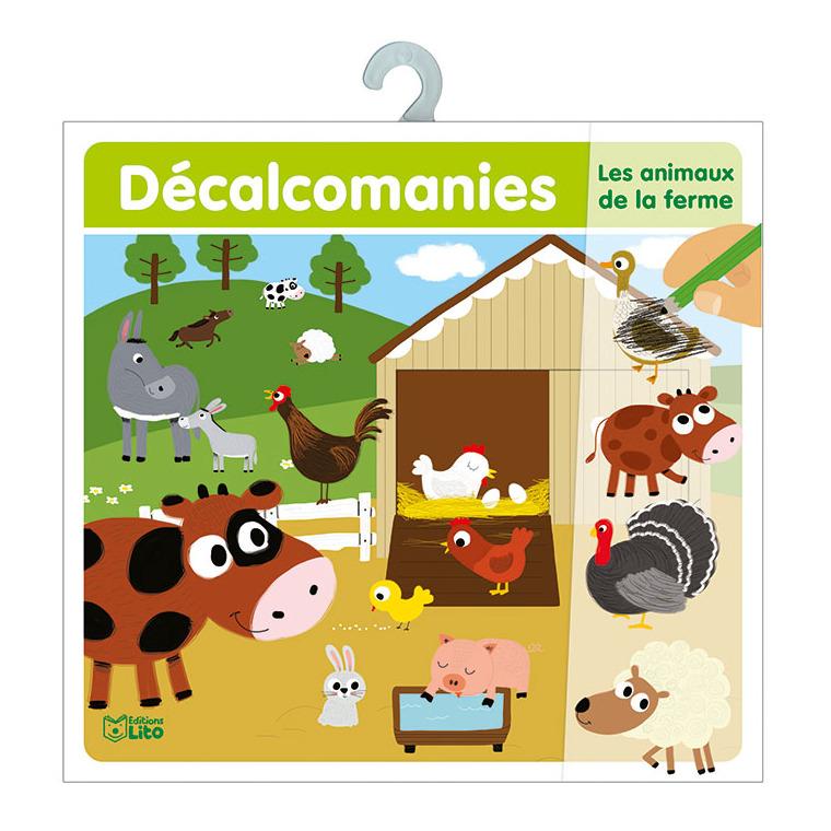 Les Animaux de la Ferme  Mes Premières Décalcomanies 4 à 6 ans Éditions Lito 343619
