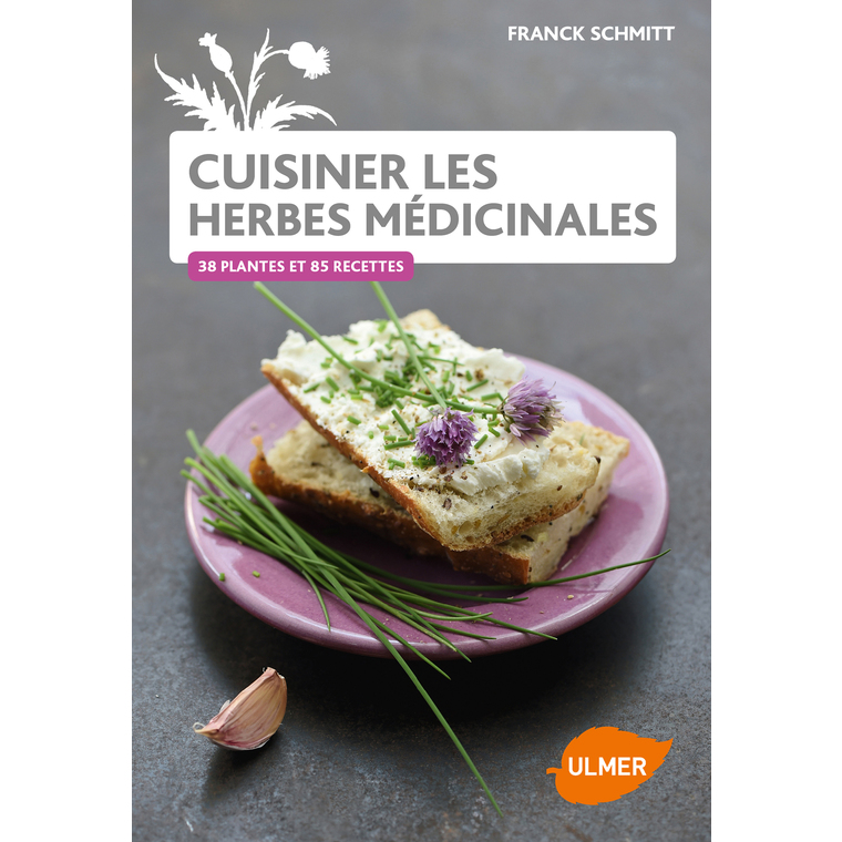 Cuisiner les Herbes Médicinales du jardin 128 pages Éditions Eugen ULMER 343675