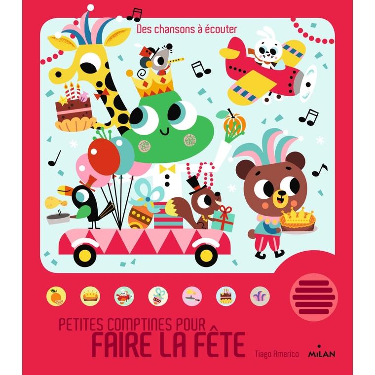 Petites Comptines pour Faire la Fête Contes et Comptines à Écouter dès 1 an Éditions Milan 399027