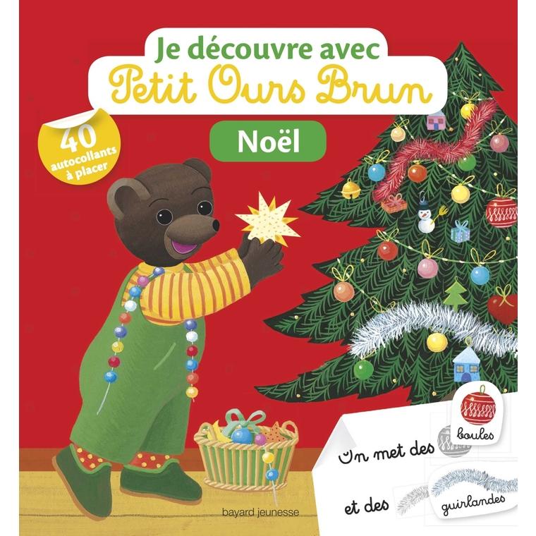 Noël Je Découvre avec Petit Ours Brun 2 à 4 ans Bayard Jeunesse 399072