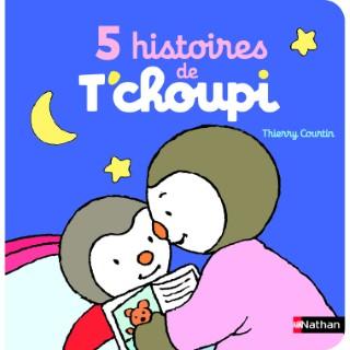 5 histoires de T'choupi éditions Éveil petite enfance 402925