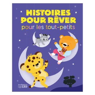 Histoires pour Rêver pour les Tout-petits Histoires pour les Tout-petits 18 mois. 408636