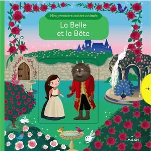 La Belle et la Bête Mes Premiers Contes Animés dès 1 an Éditions Milan 413744