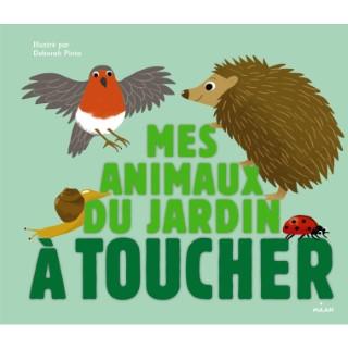 Mes Animaux du Jardin à Toucher Docus à Toucher dès 3 ans Éditions Milan 413749