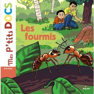 Les Fourmis Mes P'tits Docs dès 3 ans Éditions Milan 413756