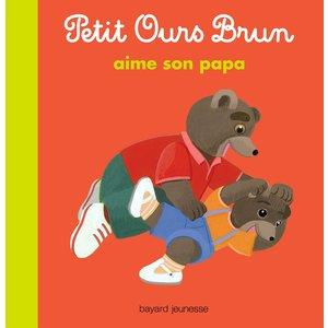 Petit Ours Brun Aime son Papa 2 à 4 ans Bayard Jeunesse 413762